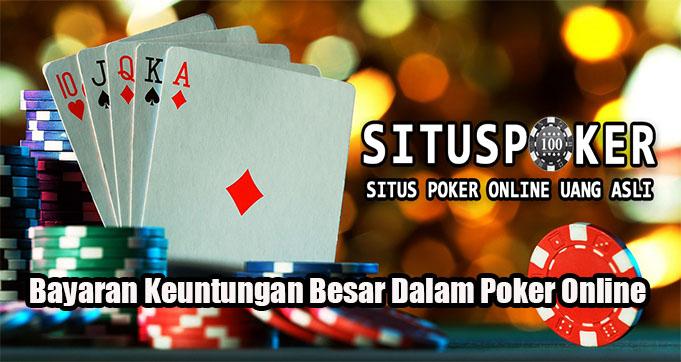 Bayaran Keuntungan Besar Dalam Poker Online