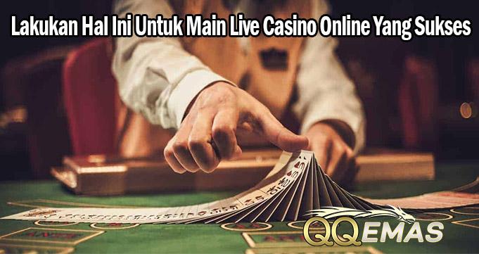 Lakukan Hal Ini Untuk Main Live Casino Online Yang Sukses